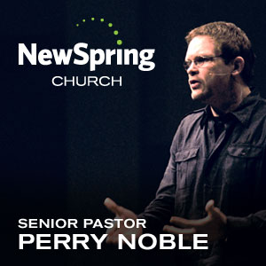 Perry Noble Senior Pastor at NewSpring Church